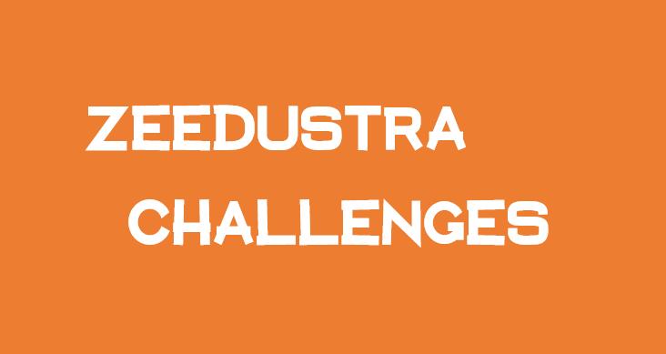 Zeedustra Challenges